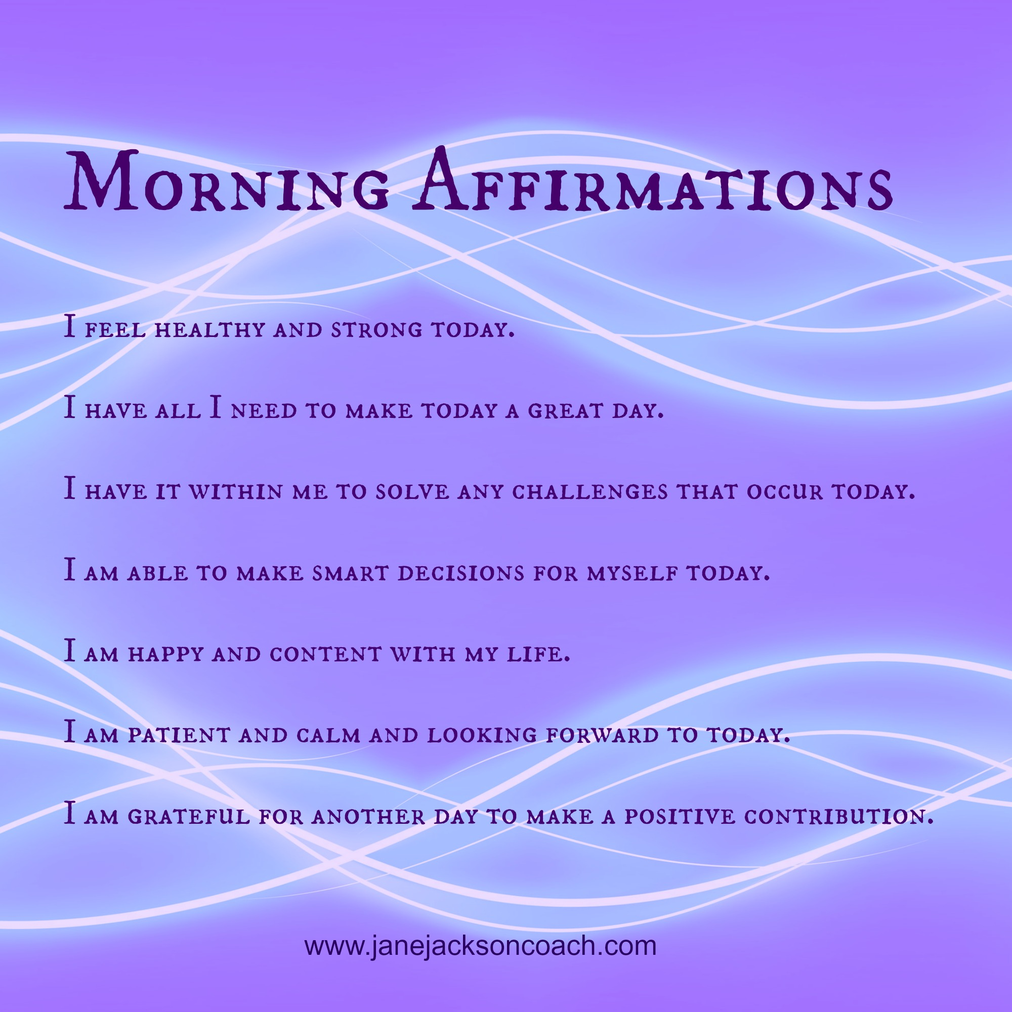 Morning Affirmations for a Great Day! - Jane Jackson Career