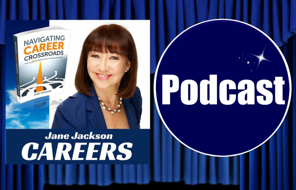 Jane Jackson Careers, Podcast, Careers Podcast