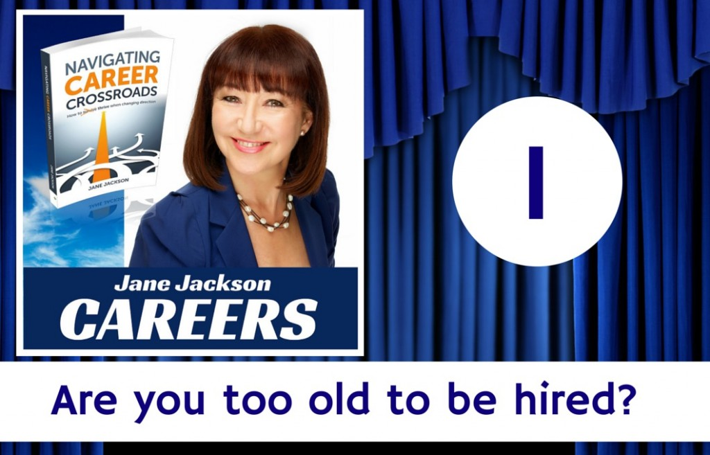 too old, mature age, old, get a job, confidence, career