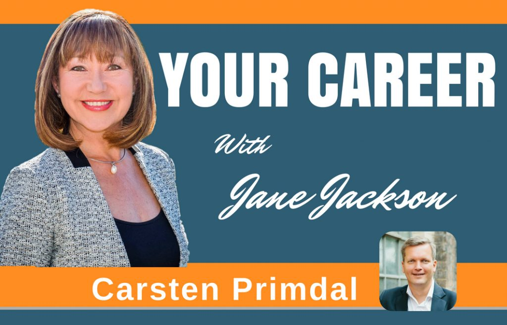 CARSTEN PRIMDAL, management consultant, Jane Jackson, Career Coach, podcast,