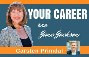 CARSTEN PRIMDAL, management consultant, Jane Jackson, Career Coach, podcast,