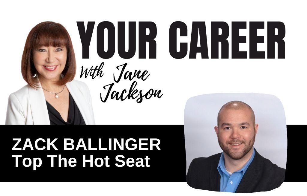 zack ballinger, jane jackson, your career podcast, careers, job interviews