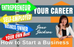 entrepreneurship, small business, Jane Jackson, career coach, entrepreneur, how to start a business