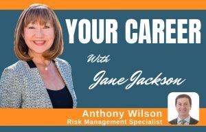 Anthony Wilson, Jane Jackson, Risk Management, Career Coach, Career, career coaching, career change, podcast host