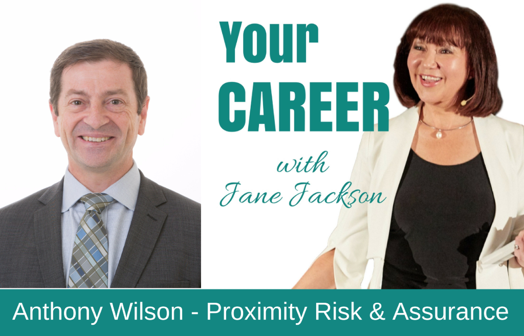 Anthony Wilson, Proximity Risk & Assurance, Risk Management, Jane Jackson, Career Coach, career, sydney, Australia, Hong Kong, Singapore, London