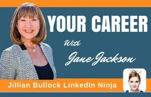 Jillian Bullock, Jane Jackson, career coach, LinkedIn Ninja Down Under, podcast host
