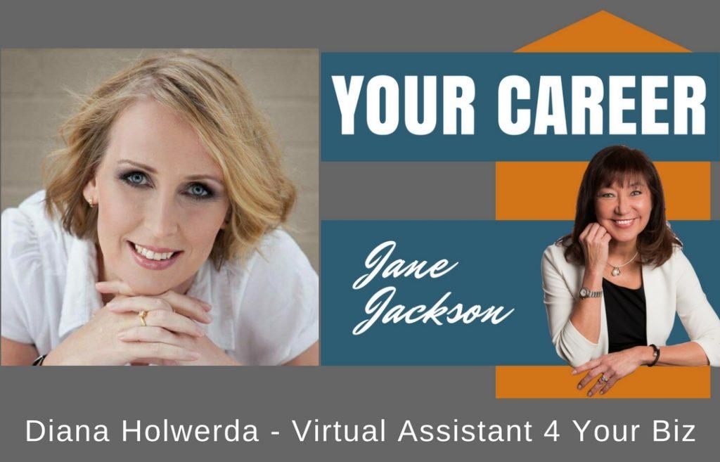 Diana Holwerda, Virtual Assistant, Jane Jackson, Career Coach, podcast, career, careers, sydney, Australia, VA