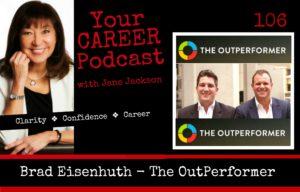 Brad Eisenhuth, The Outperformer, Career Coach, Jane Jackson, Careers, Podcast, Jane Jackson podcast
