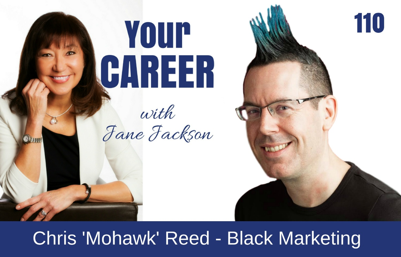 Chris J Reed, Mohawk Reed, Black Marketing, LinkedIn, Jane Jackson, career coach, sydney, singapore, hong kong, Jane Jackson careers