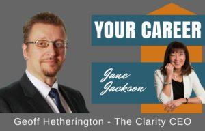 Geoff Hetherington, The Clarity CEO, Jane Jackson, Your Career Podcast, Your Career, career coach, sydney, australia, leadership, leadership coach, careers, career change, entrepreneur