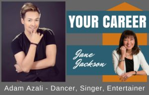 Adam Azali Rai, Adam Azali, Singapore, Dancer, Singer, Entertainer, Jane Jackson, Career Coach, Your Career Podcast, Sydney, Australia, podcast, choreography