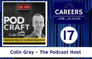 Colin Gray, Podcraft, The Podcast Host