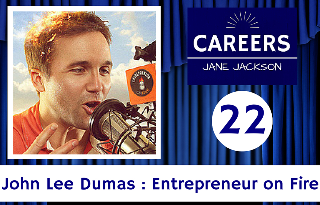 John Lee Dumas, Entrepreneur on Fire, Jane Jackson, career coach, podcast, coach, sydney, australia