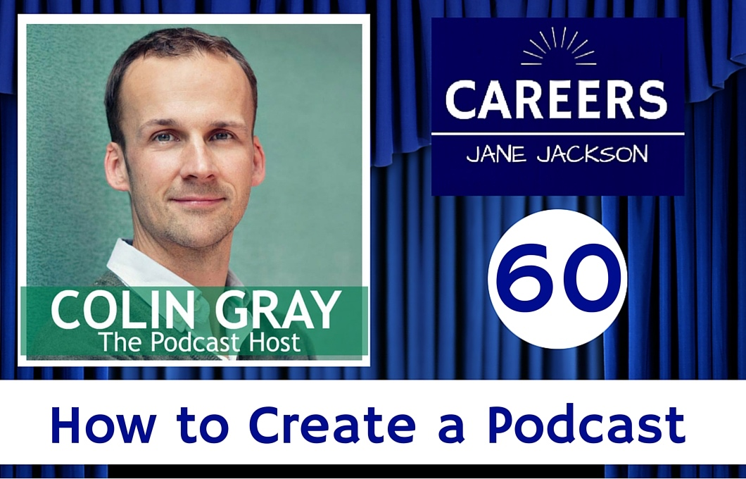 Colin Gray, The Podcast Host, How to Podcast, How to create a podcast