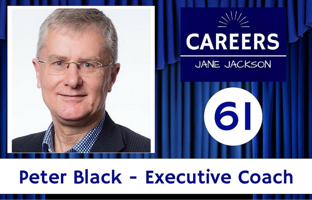 Peter Black, executive coach, Jane Jackson, career coaching