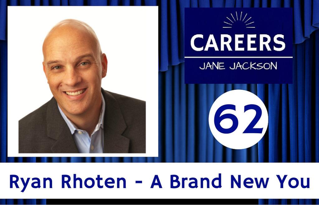 Ryan Rhoten, Brand New You, careers, career change, branding, personal branding, Jane Jackson