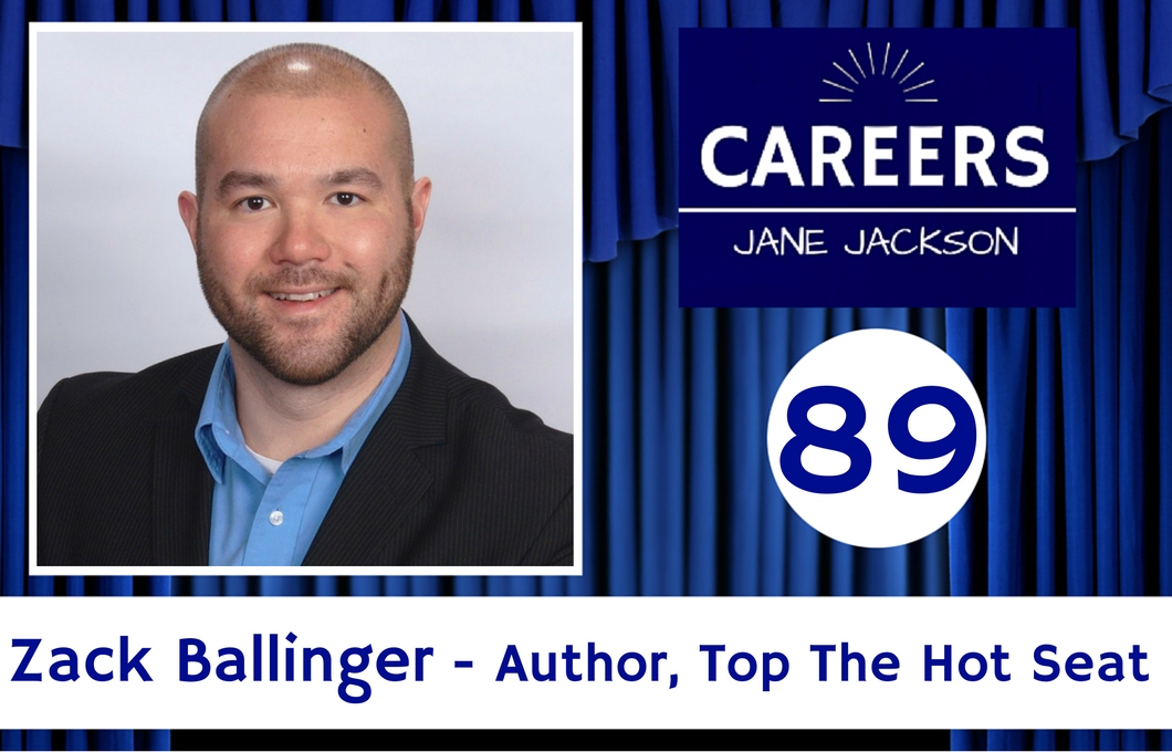 Zachariah Ballinger, Zack Ballinger, Jane Jackson, Career Coach, Top The Hot Seat, Careers
