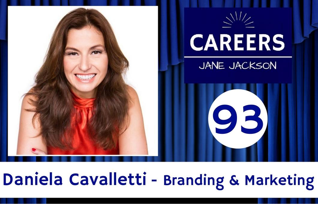 Daniella Cavalletti, marketing, branding, career, career coach, Jane Jackson