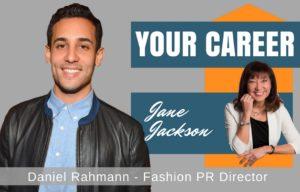Daniel Rahmann, fashion PR director, third culture kid, new york, singapore, Los Angeles, Career Coach, Jane Jackson, career, sydney