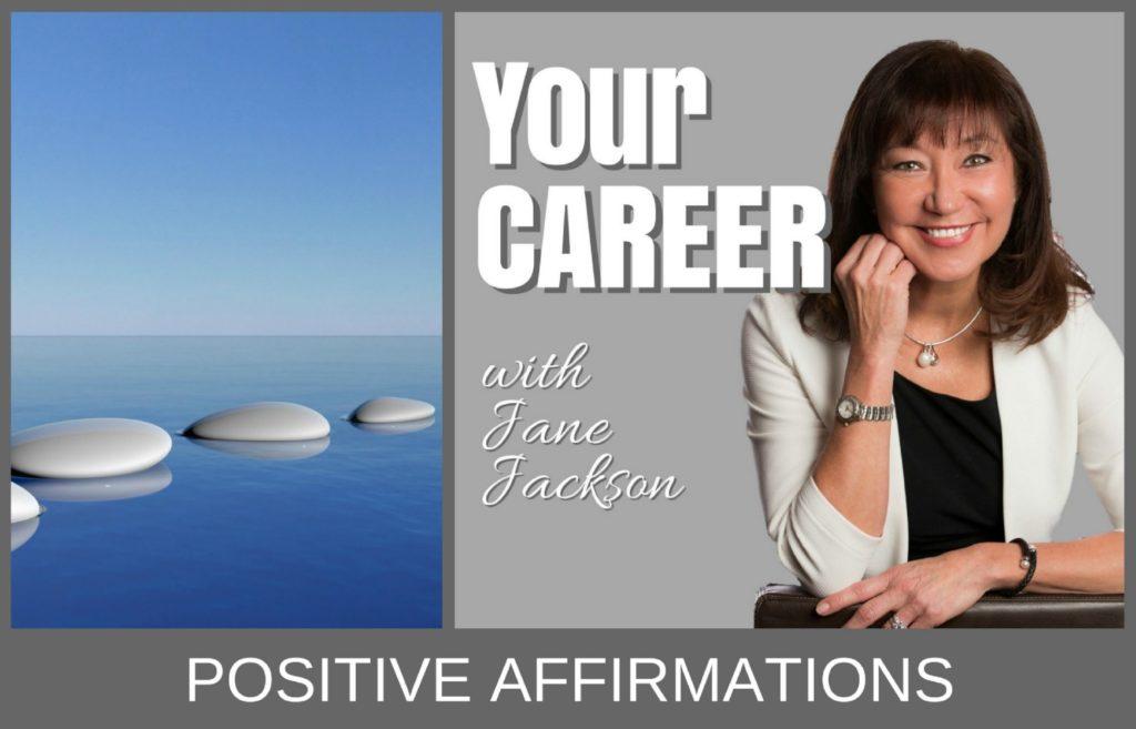 positive affirmations, meditation, relaxation, self belief, self leadership, jane jackson, confidence, clarity, empowerment, career coach, sydney, australia
