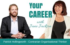 Patrick Hollingworth, organisational thinker, light and fast organisation, jane jackson, career coach, sydney, australia, hong kong, singapore, london