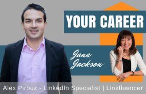 Alex Pirouz, Linkfluencer, Jane Jackson, Career Coach, Your Career Podcast, LinkedIn, Sydney, Melbourne, Australia