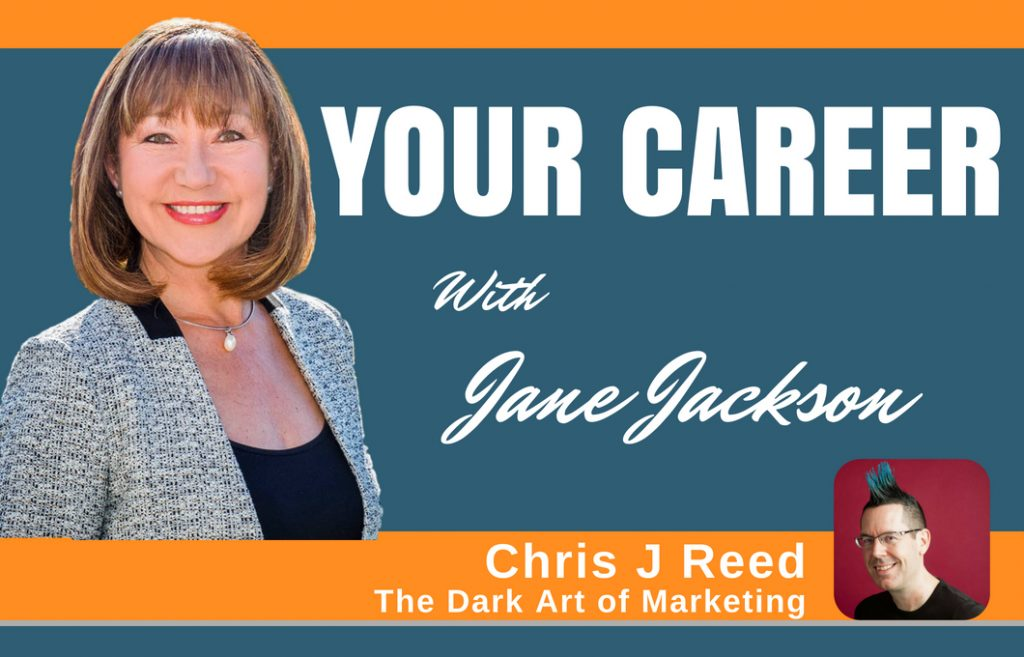 Chris J Reed, Dark art of marketing, LinkedIn, Jane Jackson, Career Coach, careers, marketing