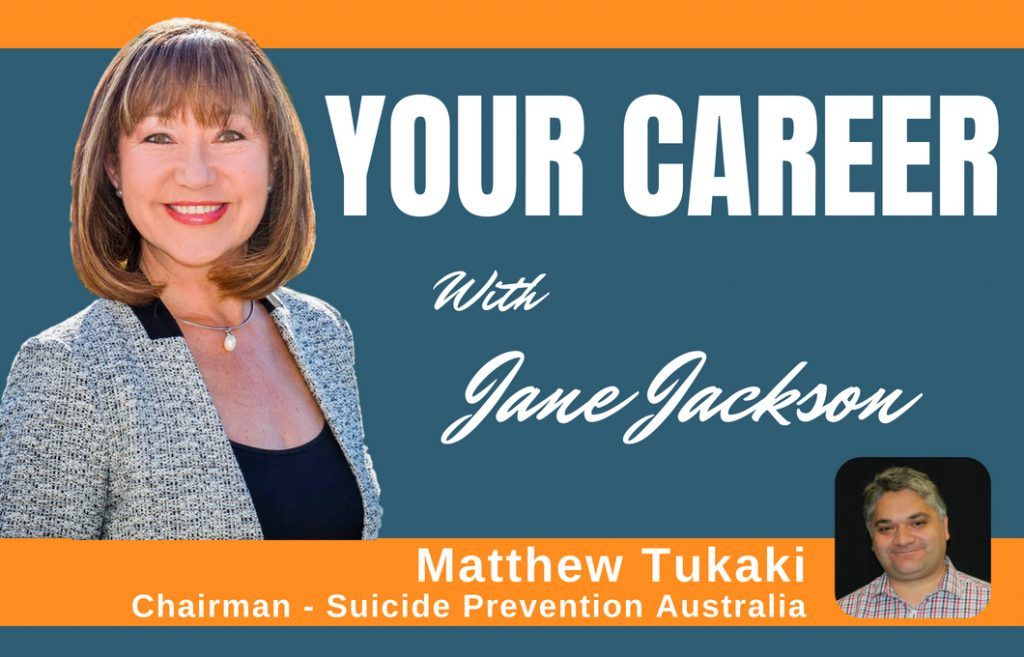 Matthew Tukaki, Suicide Prevention Australia, Entrehub, entrepreneur, how to get a job, career change, Jane Jackson, career coach, careers, employment, 2UE, Sydney, New Zealand