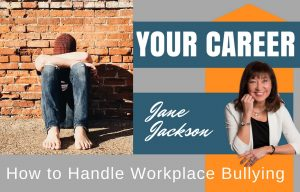 WORKPLACE BULLYING, bullying, bully, career coach, emotional burnout