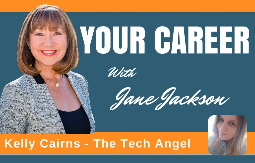 Kelly Cairns, The Tech Angel, The Tech Angels Club, Jane Jackson, Your Career Podcast, Career Coach, Sydney, Australia, London, Hong Kong