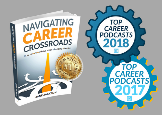 Navigating Career Crossroads, Jane Jackson, Your Career Podcast, Career Coach, leadership coach