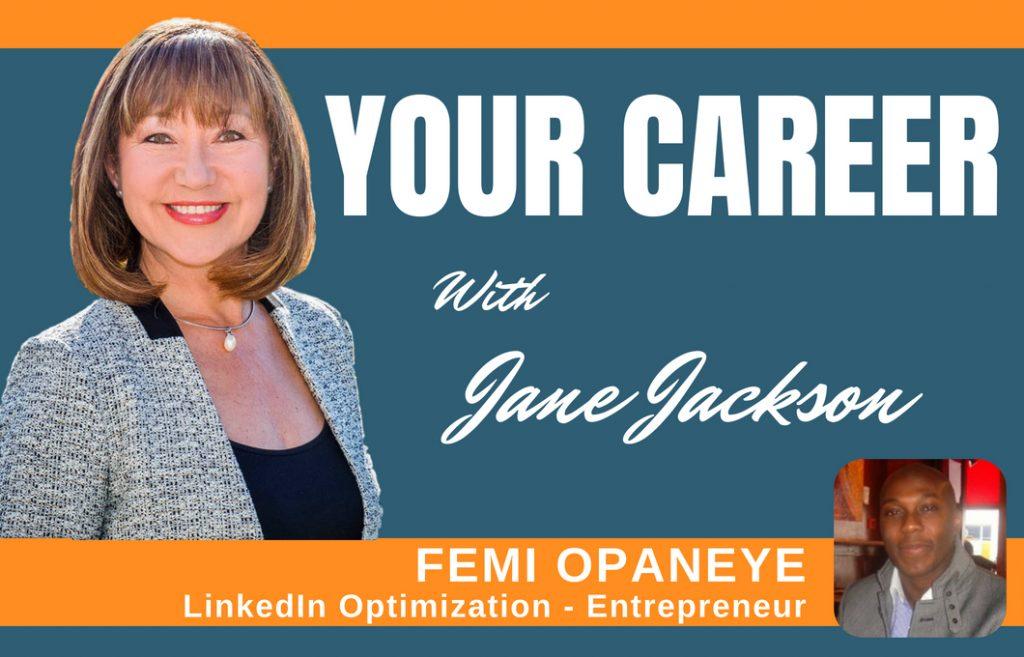 Femi Opaneye, linkedin, linkedin optimization, career coach, Jane Jackson
