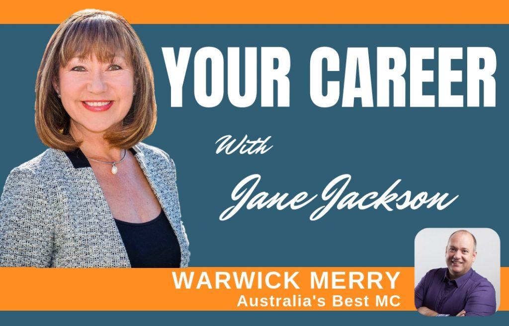 Warwick Merry, MC, emcee, Jane Jackson, Careers, Career coach, career change, career coaching, coach, coaching