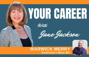 Warwick Merry, MC, emcee, Jane Jackson, Careers, Career coach, career change, career coaching, coach, coaching