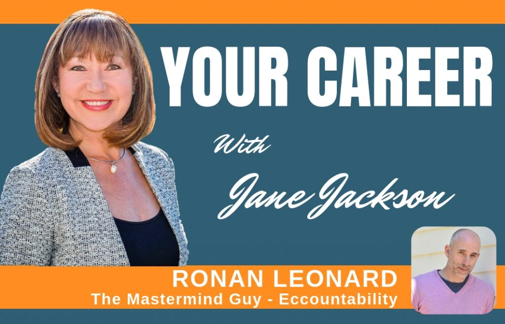 Ronan Leonard, The Mastermind Guy, Jane Jackson, Career Coach, Your Career Podcast, careers, entrepreneurs