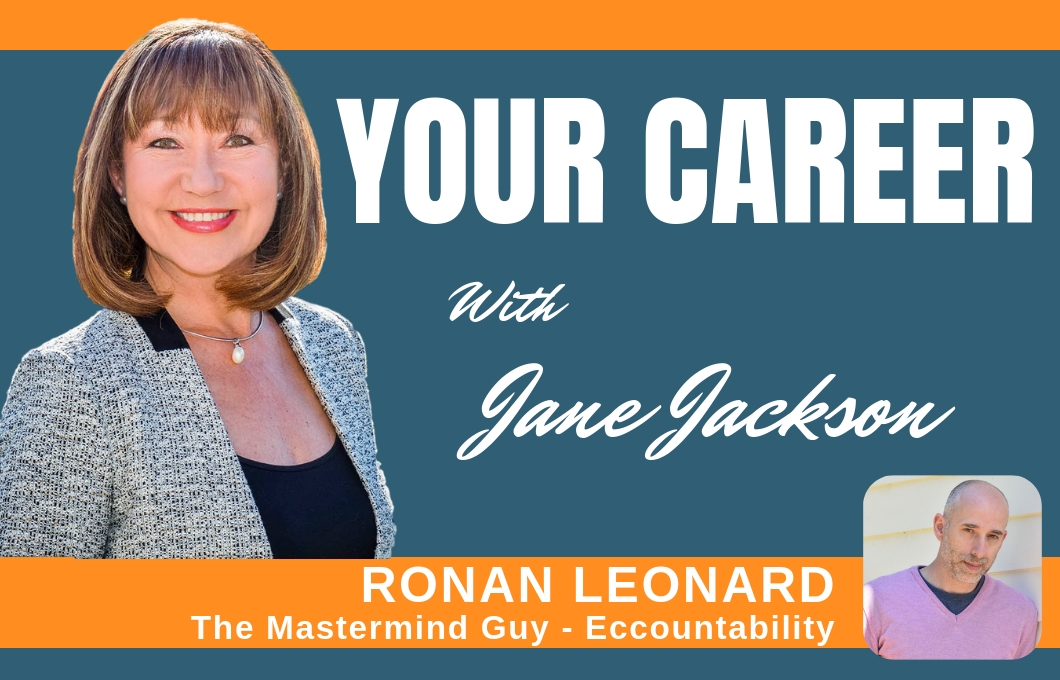 Ronan Leonard, The Mastermind Guy, Jane Jackson, Career Coach, Your Career Podcast, careers, entrepreneurs