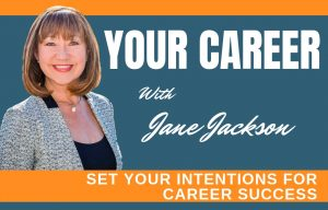 Your career podcast, podcast, career, career coach, Jane Jackson
