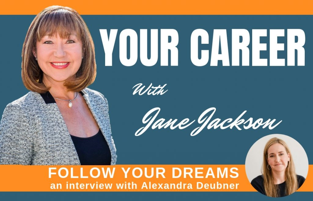 follow your dreams, Jane Jackson, Alexandra Deubner, Career Coaching, career change, sydney, australia, hong kong, singapore