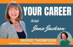 Ingrid Thompson, Healthy Numbers, Jane Jackson, Career Coach, Sydney, Australia, career change, Mosman,