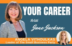 Angela Vithoulkas, the small business party, entrepreneur, sydney small business, small business, career coach, Jane Jackson, Careers, YOUR CAREER podcast