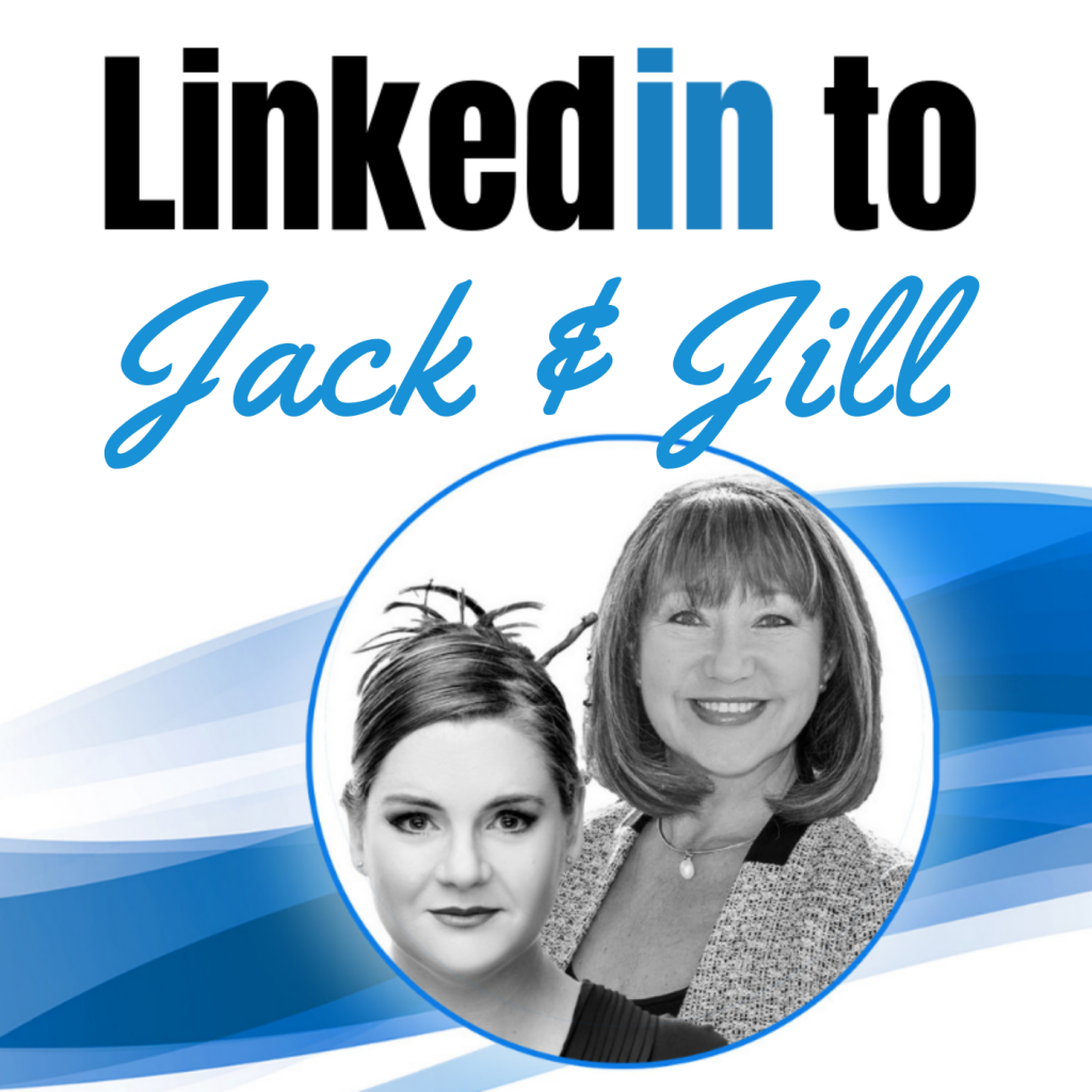 Jane Jackson, career coach, Jillian Bullock, LinkedIn Ninja, jack and jill podcast, linkedin, linkedin trainer, careers
