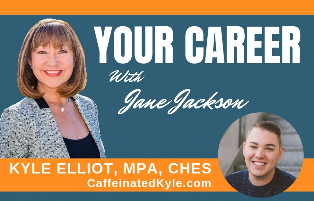 Kyle Elliot, Jane Jackson, Your Career Podcast, Podcast host, Podcasting