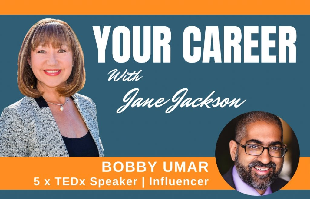Bobby Umar, TEDx, speaker, career coach, Jane Jackson, Sydney, North America, careers, networking, personal branding, YOUR CAREER podcast, podcast