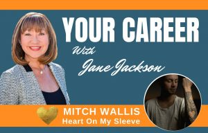 Mitch Wallis, Your Career Podcast, Jane Jackson, career coach, Heart On My Sleeve, mental health, emotional wellbeing, wellbeing, workplace wellbeing, depression, health, Microsoft, marketing, careers