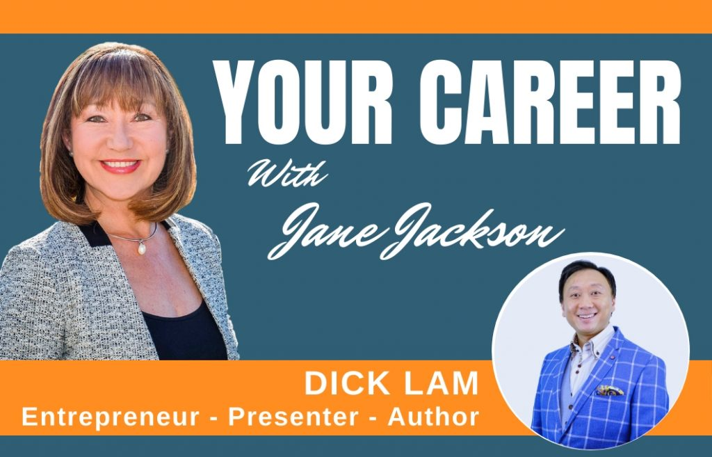 Dick Lam, Your Career Podcast interview