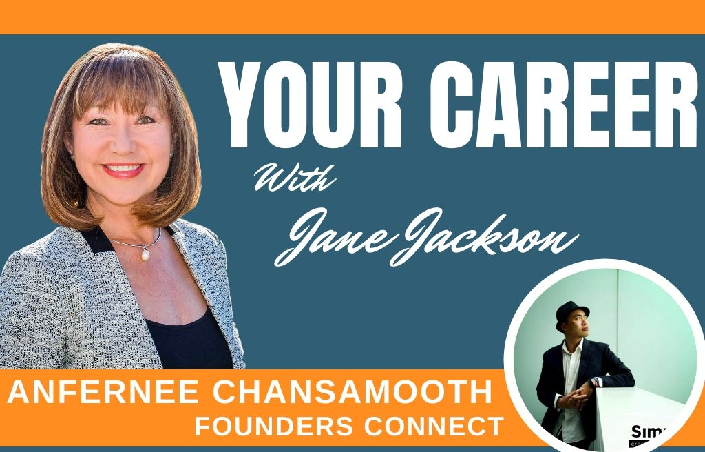 Anfernee Chansamooth, Founders Connect, YOUR CAREER Podcast, career coach