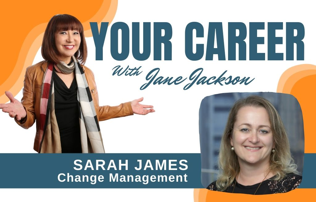 Sarah James, Change Management, Talent Development, career coach, career coaching, Jane Jackson