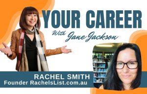 Rachel Smith, Rachels List, freelancer, Jane Jackson, Your Career Podcast, careers, career coach, journalist, creative jobs
