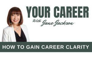 Your Career, Jane Jackson, Career Clarity, careers