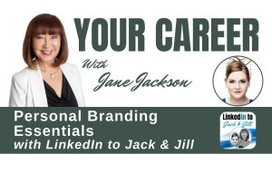 personal branding, linkedin, jane jackson, jillian bullock, branding, coronavirus, careers, career change, job seekers